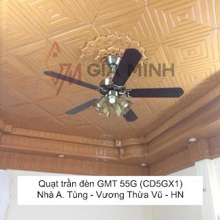 Quạt trần đèn GMT 55G tại nhà A. Tùng - Vương Thừa Vũ