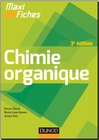 Livre : Maxi fiches de Chimie organique - Evelyne Chelain, 3e édition 2015