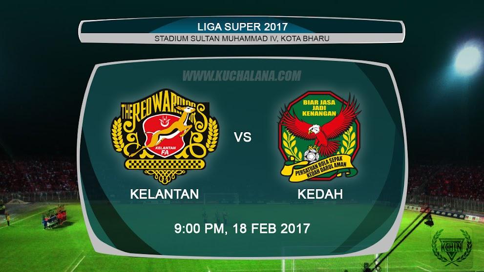 Liga Super 2017 | Kelantan vs Kedah