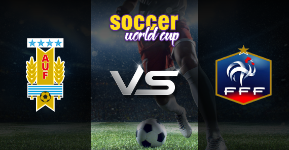 Uruguay vs France soccer world cup Preview