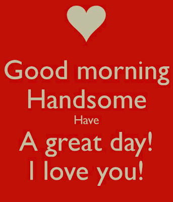 Cute-good-morning-handsome-i-love-you-quotes-for-her-4