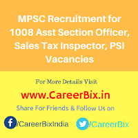 MPSC Recruitment for 1008 Asst Section Officer, Sales Tax Inspector, PSI Vacancies