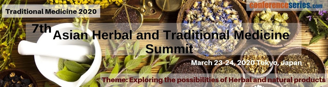 7thAsian Herbal and Traditional Medicine Summit March 23-24, 2020 Tokyo, Japan