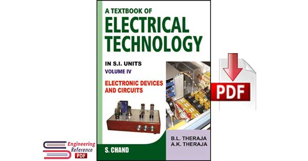 A Textbook of Electrical Technology in S. I. Units Volume - IV Electronic Devices and Circuits By A.K.Theraja B.L. Theraja