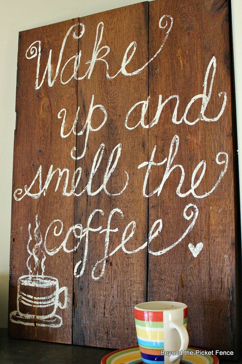 coffee sign, hand lettered, reclaimed wood, wake up, Beyond The Picket Fence,http://bec4-beyondthepicketfence.blogspot.com/2015/02/coffee-culture.html