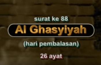 Surah Al Ghasyiyah termasuk kedalam golongan surat Surat | Surah Al Ghasyiyah Arab, Latin dan Terjemahannya