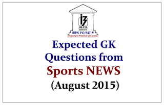 IBPS PO Race 2015- Expected GK Questions from Sports NEWS (August 2015)