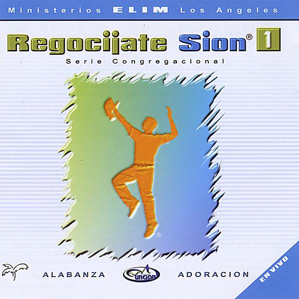 Ministerios Elim Los Angeles-Regocíjate Sion-Vol 1-