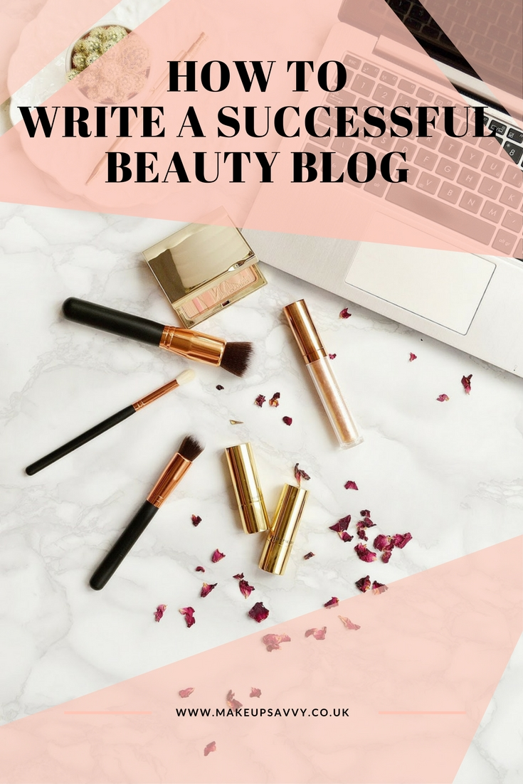 How to Write a Successful Beauty Blog   Makeup Savvy - makeup and ...