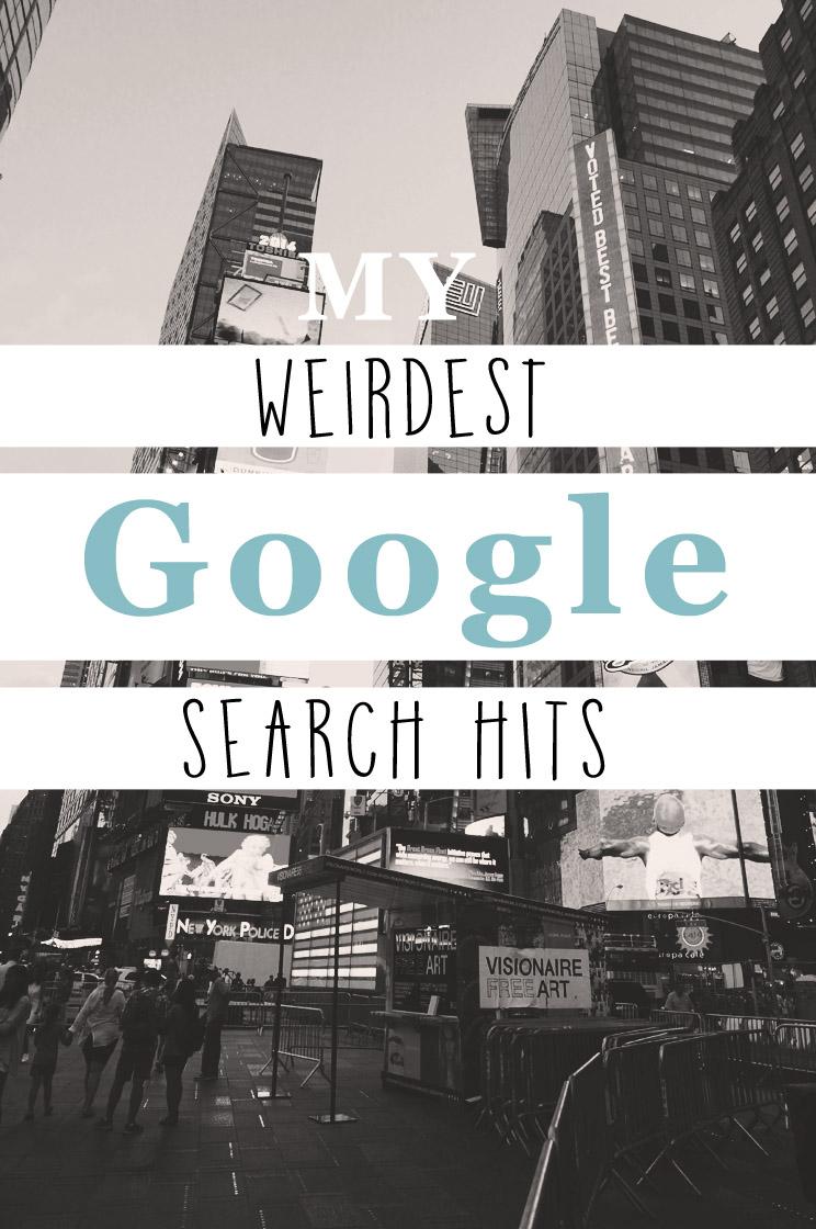 My Weirdest Google Search Hits