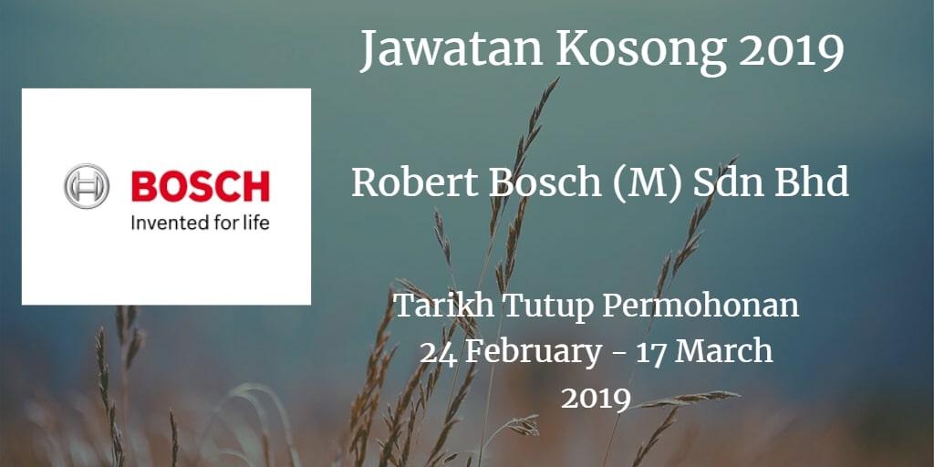 Jawatan Kosong Robert Bosch (M) Sdn Bhd 24 February - 17 March 2019