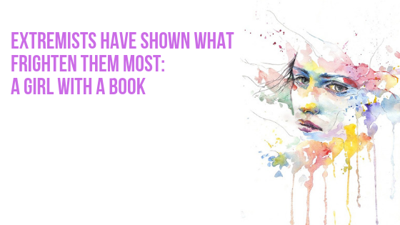 Extremists have shown what frighten them most: a girl with a book