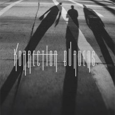 "KORRECTION: Ακούστε το νέο τους EP ""Burdens"""
