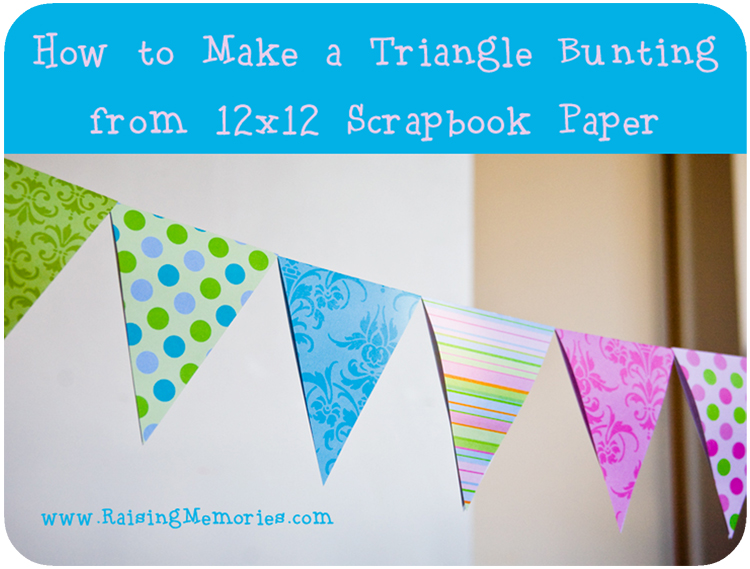 How To Make A Triangle Banner With 12x12 Sbook Paper At Www Raisingmemories