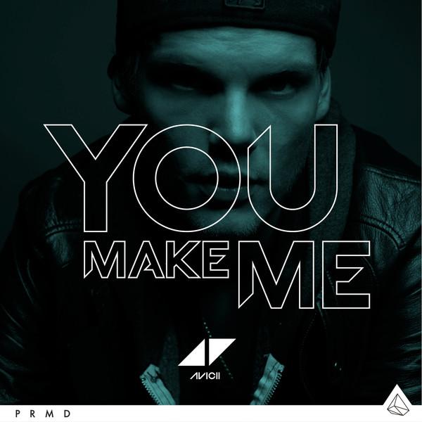 Avicii - You Make Me - Single Cover
