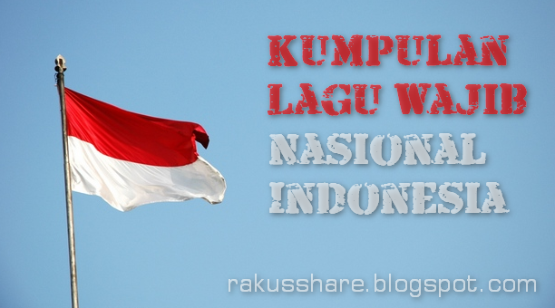 Lagu Wajib Nasional Indonesia Mp3