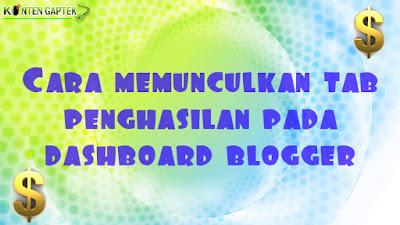 Cara Memunculkan Tab Penghasilan di Dashboard Blogger