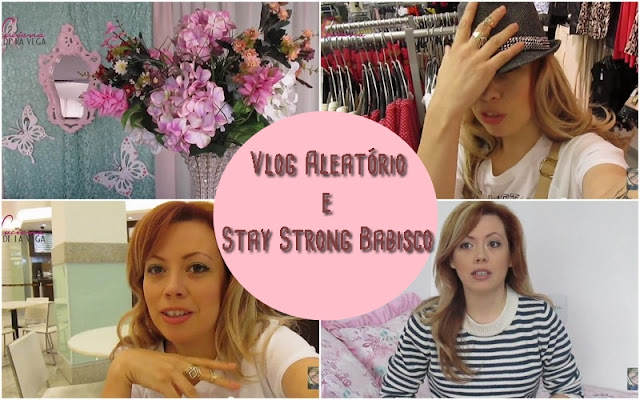 Vlog Aleatório e Stay Strong Babisco