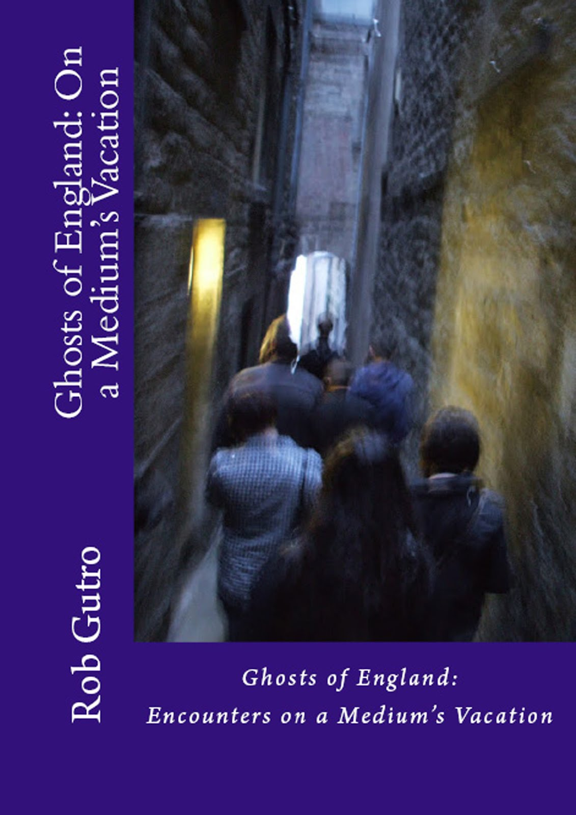 NEW! Ghosts of England: On a Medium's Vacation