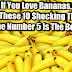 IF YOU LOVE BANANAS, READ THESE 10 SHOCKING THINGS. THE NUMBER 5 IS THE BEST