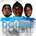 AUDIO | Nyandu Tozzy Ft. Young Dee , Chin Bees – Double Double | Download