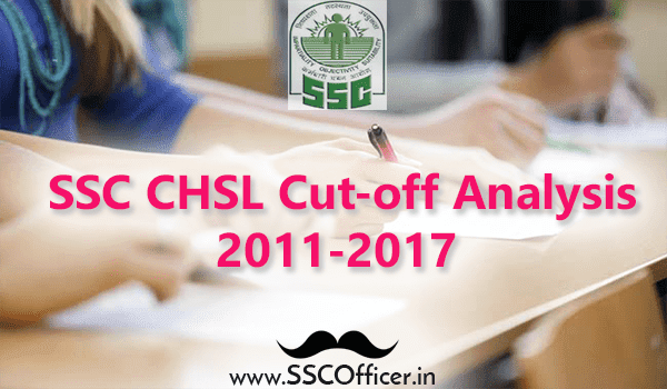 [PDF] SSC CHSL Cut-off Analysis from 2011-2017- Check Now-SSCOfficer