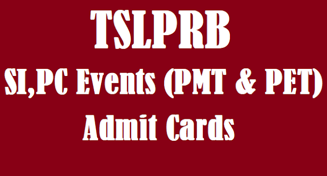TS Jobs, TSLPRB, TSLPRB Admit Cards, SI Events Admit Cards, PC Events Admit Cards, TSLPRB SI, PC Events Admit Cards, PET and PMT Hall Tickets download