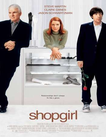 Poster Of Hollywood Film Watch Online Shopgirl 2005 Full Movie Download Free Watch Online 300MB