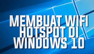 cara membuat wifi di windows 10 dengan mudah