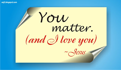 you matter and I love you