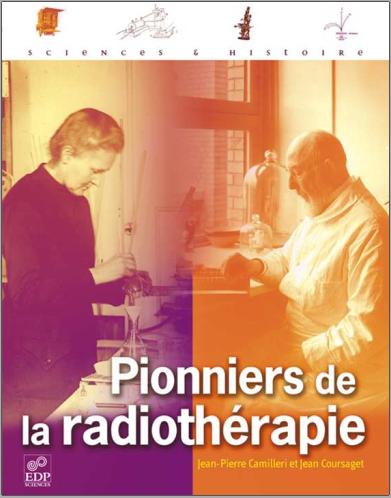 Livre : Pionniers de la radiothérapie - Jean Coursaget PDF
