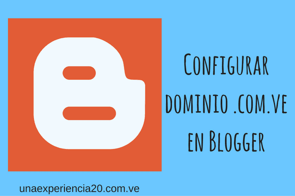 configurar domino .com.ve en blogger