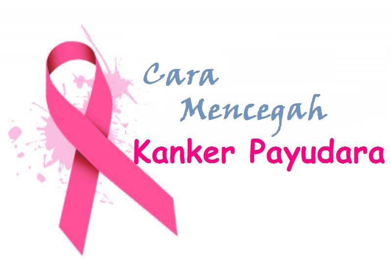 4 Cara Mencegah Kanker Payudara
