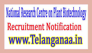 National Research Centre on Plant BiotechnologyNRCPB Recruitment Notification 2017
