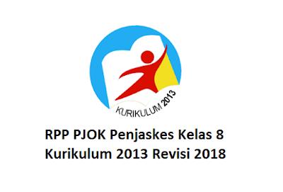 RPP PJOK Penjaskes Kelas 8 Kurikulum 2013 Revisi 2018