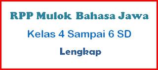 RPP Mulok Bahasa Jawa Kelas 4 Sampai 6 SD Lengkap