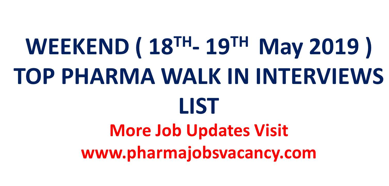 Pharmajobs: Weekend(18th-19th May 2019) Top Pharma Walk in