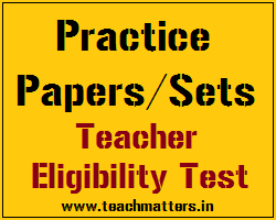 image : Practice Papers/Sets - Teacher Eligibility Test @ www.TeachMatters.in