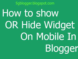 hide or show widget in mobile in blogger