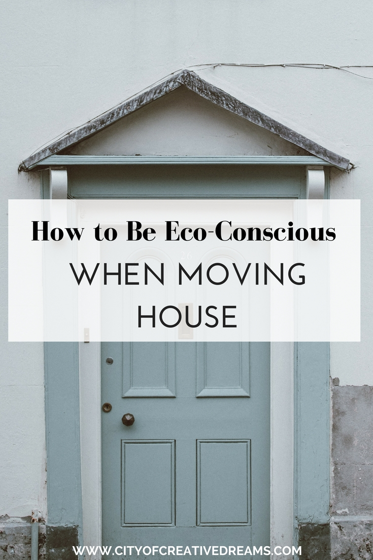 How to Be Eco-Conscious When Moving House - City of Creative Dreams