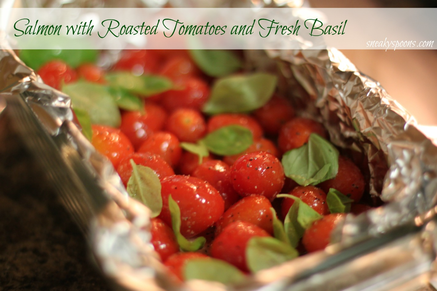 Salmon with Roasted Tomatoes and Fresh Basil