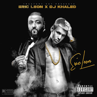 New Music: Eric Leon And DJ Khaled – Give It Up