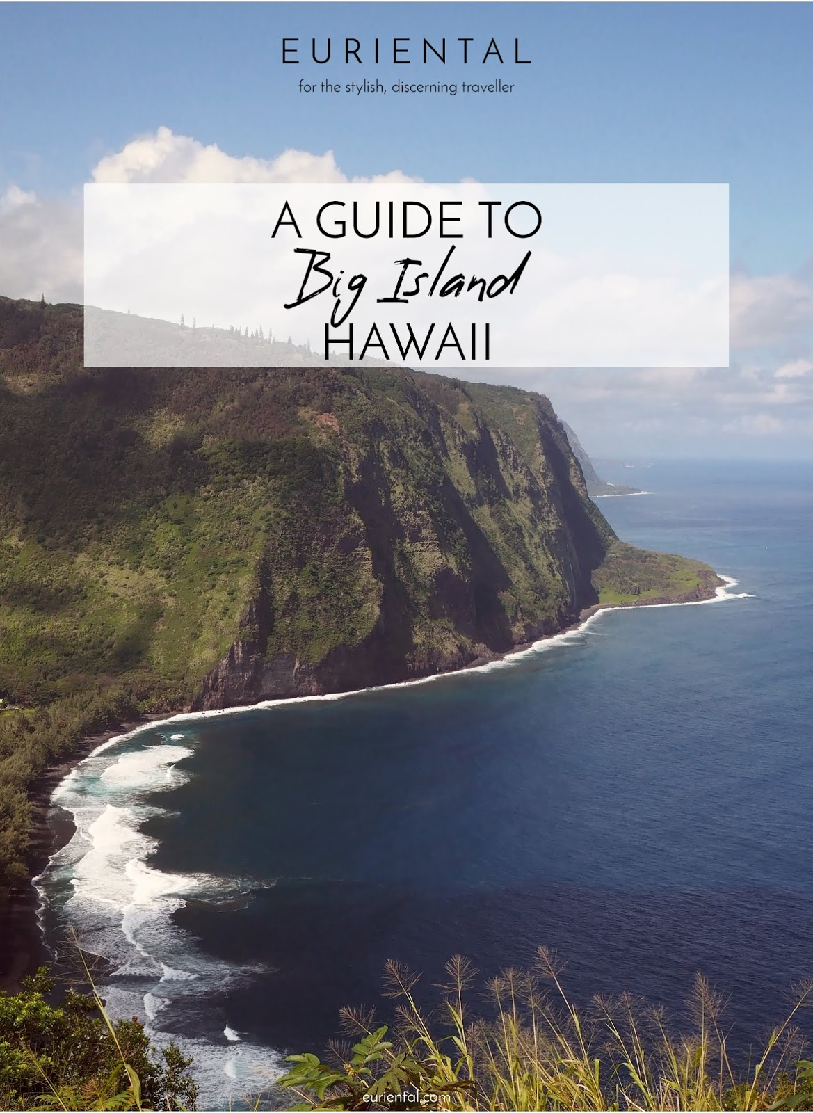 Euriental | luxury travel & style | Guide to Big Island, Hawaii