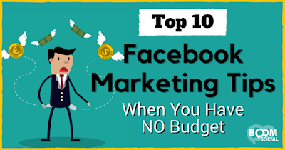 Top 10 Facebook Marketing Tips When You Have NO Budget