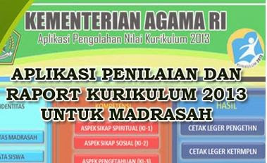 Download Aplikasi Penilian dan Raport MI, MTs, MA Kurikulum 2013