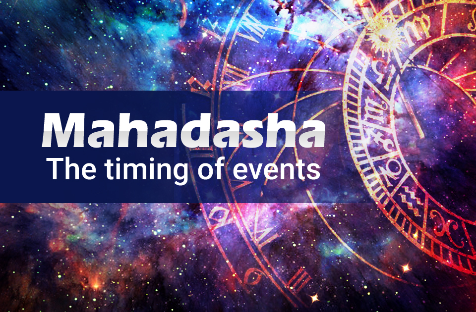 Mahadasha : The timing of the events