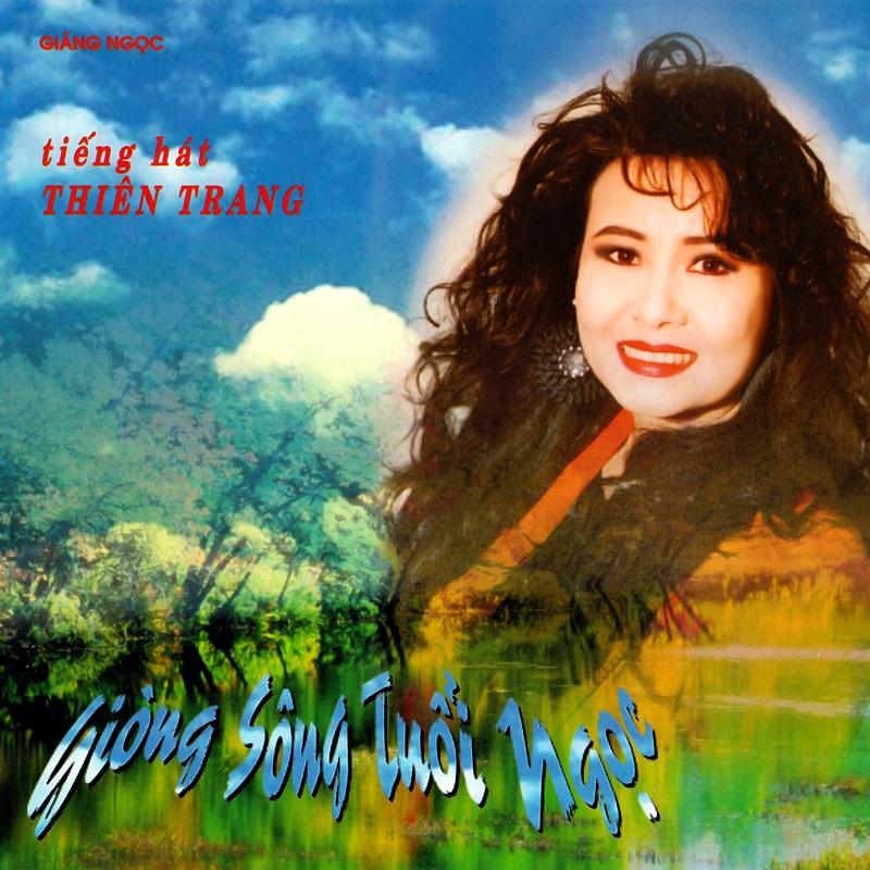 Giáng Ngọc CD - Thiên Trang - Giòng Sông Tuổi Ngọc (NRG) + bìa scan mới
