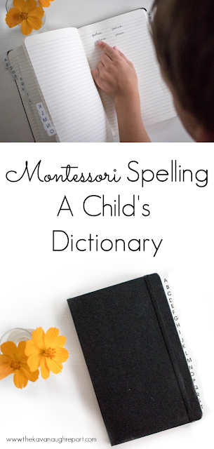 A DIY child's dictionary and some thoughts on learning to spell the Montessori way.