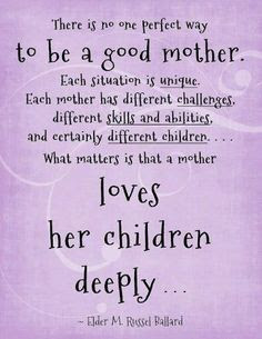 Love Quotes For Mother From Daughter:to be a good mother.