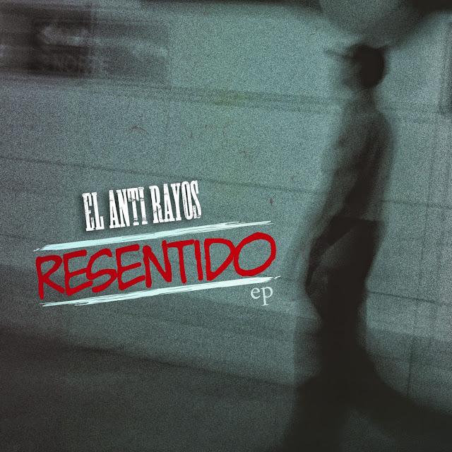Descargar El Anti Rayos - Resentido [EP]